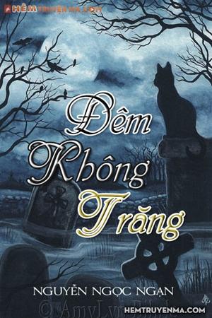 Đêm Không Trăng - Truyện Ma Nguyễn Ngọc Ngạn
