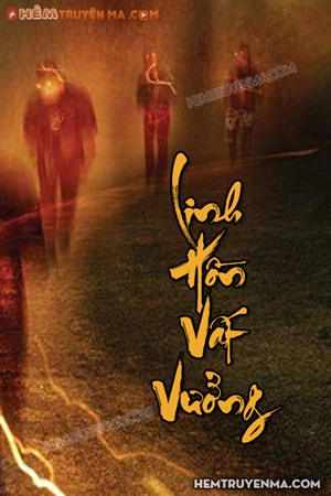 Việt Ma Tân Lục Quyển 5: Linh Hồn Vất Vưởng